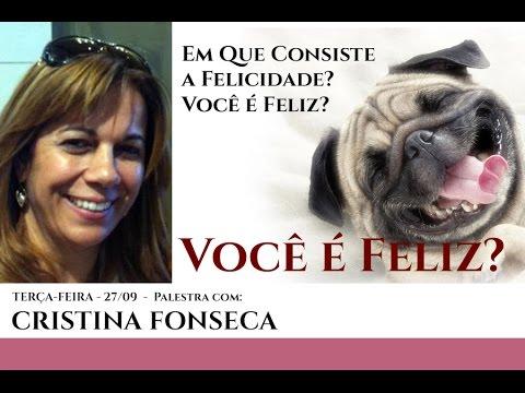 Palestra Espírita com Cristina Fonseca - Tema: Em Que Consiste a Felicidade? Você é Feliz?