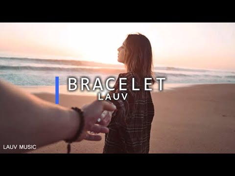 LAUV ♪ [ BRACELET LYRICS ] ♫