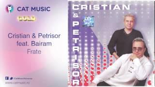 Cristian&Petrisor feat. Bairam - Frate