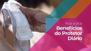 Fica a Dica - Benefícios do Protetor Diário