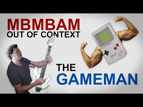 The GameMan - MBMBAM Out of Context