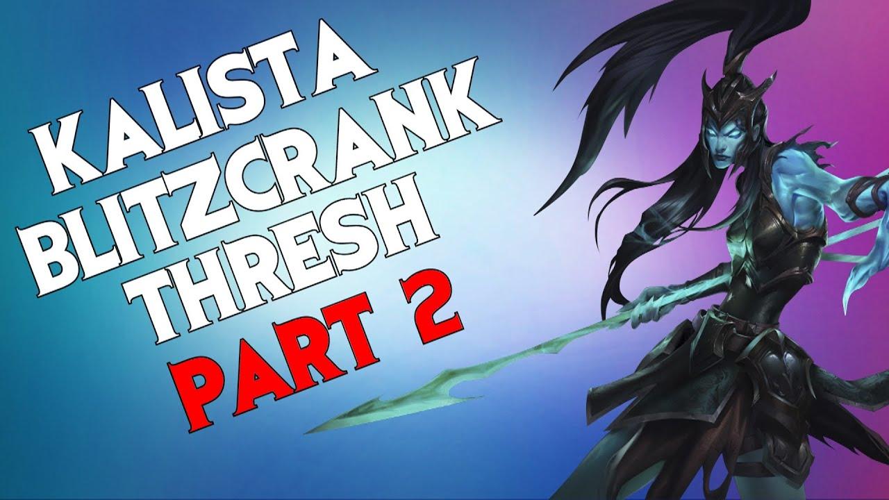 LMHT: Kalista + Blitzcrank + Thresh combo tàu hỏa siêu ảo