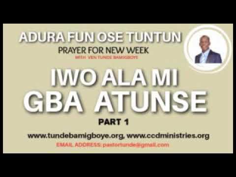 Adura Fun Ose Tuntun - IWO ALA MI, GBA ATUNSE Part 1