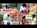 I Hate Valentine's day || Hilarious Music Video