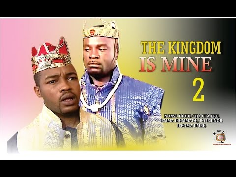 The Kingdom Is Mine 2  - Newest Nigerian Nollywood Movie