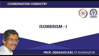 Mod-01 Lec-11 Isomerism - I