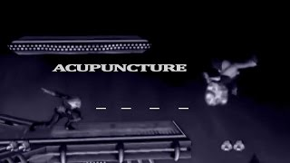 Acupuncture – A Short Shiek Combo Video