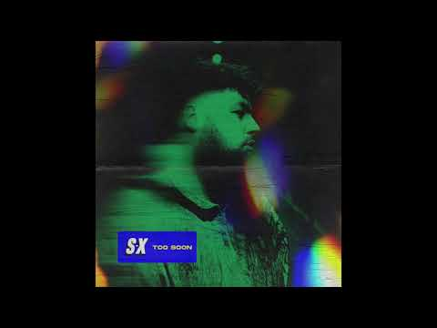 S-X - Too Soon (Official Audio)