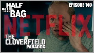 Video Half in the Bag Episode 140: The Cloverfield Paradox and the Netflix Conundrum (SPOILERS) MP3, 3GP, MP4, WEBM, AVI, FLV Mei 2018