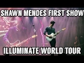 SHAWN MENDES FIRST SHOW ON ILLUMINATE WORLD TOUR