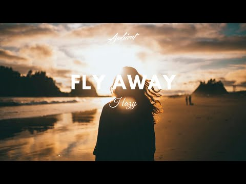 Hazy - Fly Away