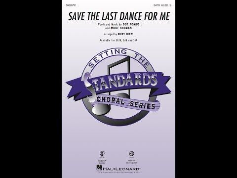 Save the Last Dance for Me (SATB) - Arranged by Kirby Shaw