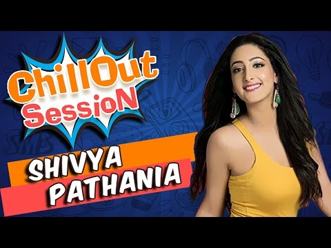 SHIVYA PATHANIA aka SANCHI talks about her chillou
