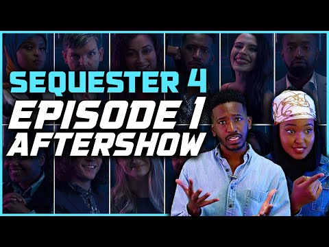 SEQUESTER 4 | Episode 1 Aftershow