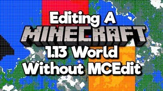 How To Edit Your Minecraft 1.13 World - Without MCEdit! [Tutorial]