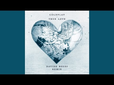 Coldplay - Davide Rossie's remix of True Love. The original version features on the album Ghost Stories. http://www.itunes.com/coldplay.