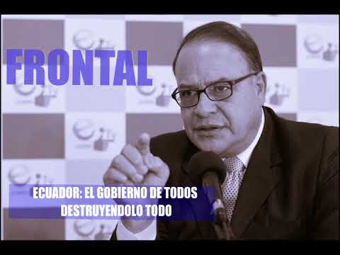 ECUADOR: EL GOBIERNO DE TODOS DESTRUYENDOLO TODO
