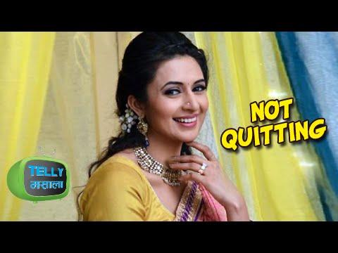 Divyanka Tripathi NOT Quitting Ye Hai Mohabbatein