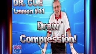 APA Dr. Cue Instruction - Dr. Cue Pool Lesson 41: Draw Compression