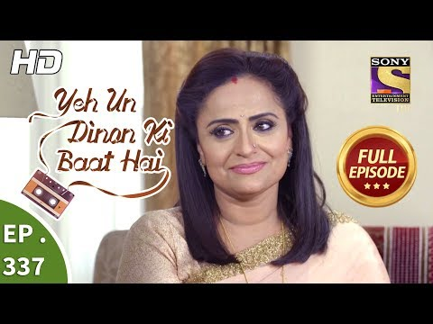 Yeh Un Dinon Ki Baat Hai - Ep 337 - Full Episode - 4th January, 2019