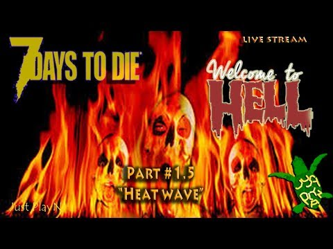 """7 Days to Die / MP / PC / Welcome to hell MOD / """"Heat Wave"""" / 9-28-18"""