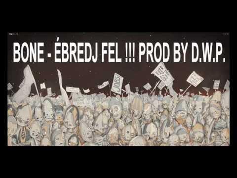 Bone - Ébredj fel prod by DWP