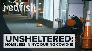 Unsheltered: Homeless In NYC During COVID-19