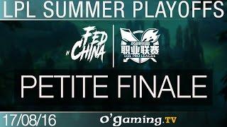 Petite finale - LPL Summer Split - Playoffs