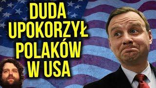 Prezydent Duda Obraził Polaków i Polonię w USA