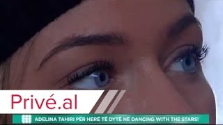 ADELINA TAHIRI PER HERE TE DYTE NE DANCING WITH THE STARS