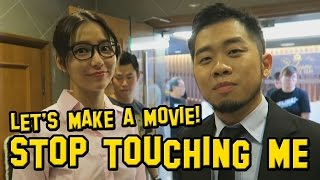 Video Let's Make A Movie! 04 - Stop Touching Me | Ernest Ng Bro MP3, 3GP, MP4, WEBM, AVI, FLV Desember 2017