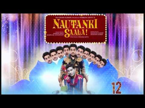 Sapna Mera Toota – Nautanki Saala! (2013) – Full Song HD