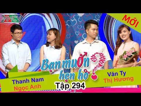 BẠN MUỐN HẸN HÒ Tập 294 Thanh Nam Ngọc Anh và Văn Ty Thị Hương