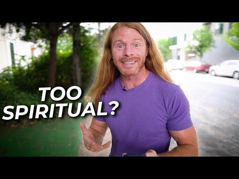 When You Take Spirituality TOO SERIOUSLY