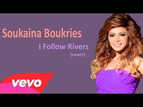 Soukaina Boukries I Follow Rivers 2014