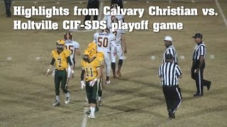 Highlights from Calvary Christian vs. Holtville playoff game