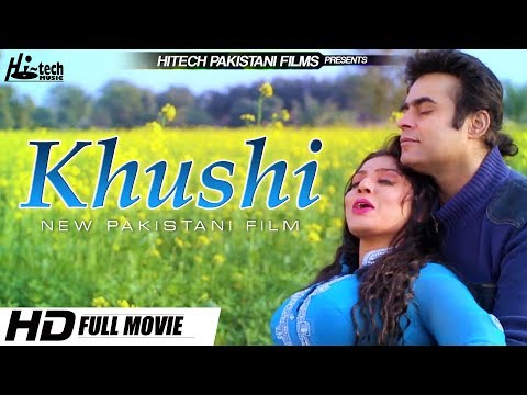 KHUSHI (2019 FULL MOVIE) - NEW PAKISTANI FILM - OFFICIAL PAKISTANI MOVIE - HI-TECH PAKISTANI FILMS