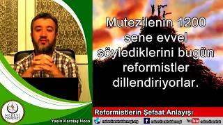 Hadis İnkarcısı Reformistlerin Şefaat Anlayışı Şirktir (Yasin Karataş Hoca)