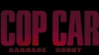 Cop Car (2015) Carnage Count
