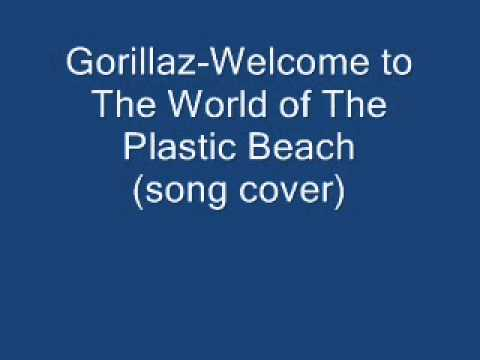 Gorillaz-Welcome to The World of The Plastic Beach (song cover)
