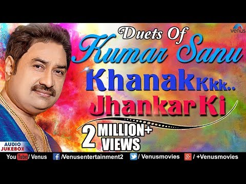 Video Duets Of Kumar Sanu : Khanak Jhankar Ki | 90's Best Romantic Songs | Audio Jukebox | Jhankar Beats download in MP3, 3GP, MP4, WEBM, AVI, FLV January 2017