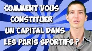 Pourquoi Et Comment Vous Constituer Un Capital Dans Les Paris Sportifs ? Par Maxence Rigottier