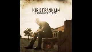 True Story - Kirk Franlin - Losing My Religion
