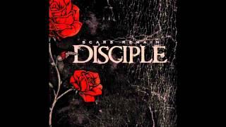 Disciple - Scars Remain [HQ]