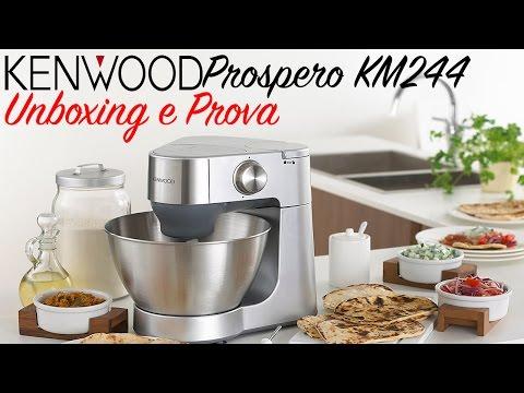 Robot Da Cucina Multifunzione KENWOOD Prospero KM244 Unboxing e Prova [Video 4K]