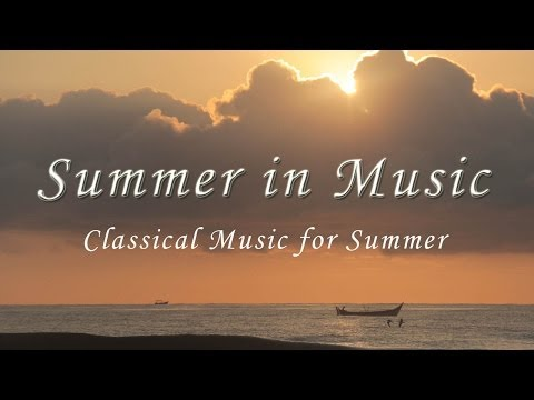 Summer in  Music :  Classical Music for summer