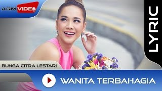 Bunga Citra Lestari - Wanita Terbahagia | Official Lyric Video