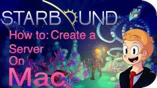 How to Create a Multiplayer server on Mac OS X for Starbound. Relevant Links 1. http://portforward.com 2.