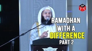 Ramadhan with a Difference - Abu Bakar as Siddiq (RA) - Part 2 - Mufti Menk