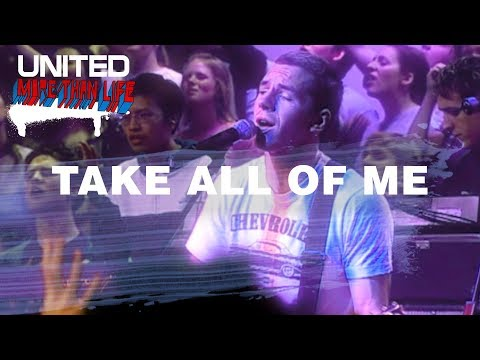Take All Of Me - Hillsong UNITED - More Than Life